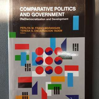 Comparative Politics and Government (Re)Democratization and Development by Perlita M. Frago-Marasigan & Teresa S. Encarnacion Tadem
