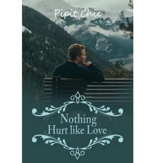 Ebook Nothing Hurt Like Love - Pipit Chie
