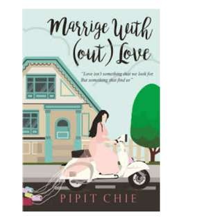 Ebook Marriage With(Out) Love - Pipit Chie