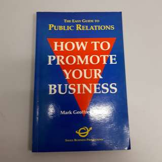 "The Easy Guide To Public Relations "" How To Promote Your Business """