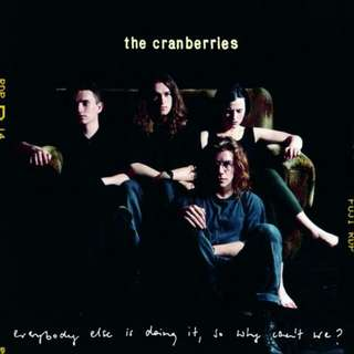 The cranberries, Everybody Else Is Doing It, So Why Can't We?