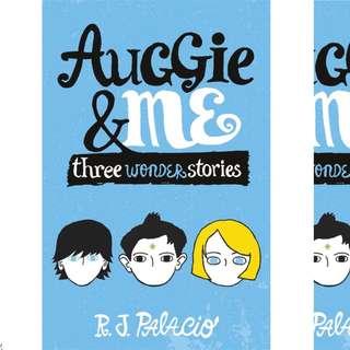 Auggie & Me: Three Wonder Stories (Wonder #1.5, 1.6, 1.7) by R.J. Palacio