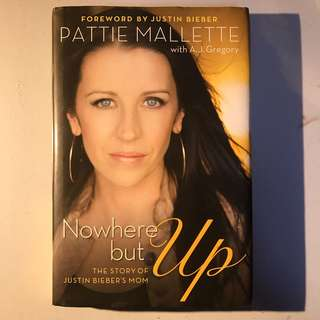 nowhere but up by Justin Bieber's mom Pattie Mallette