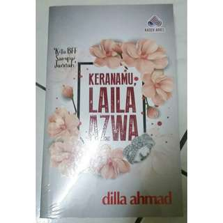 Keranamu, Laila Azwa (Novel Melayu)
