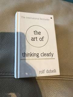 The art of thinking clearly ( Rolf dobelli)