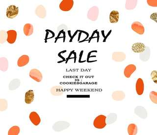 PAYDAY SALE, End Today