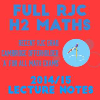 RJC H2 Maths Notes (2015/16 Lecture Notes)