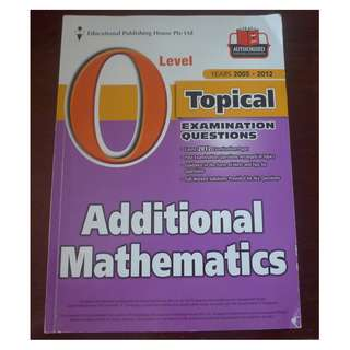O Level Additional Mathematics Ten Years Series 2003-2012