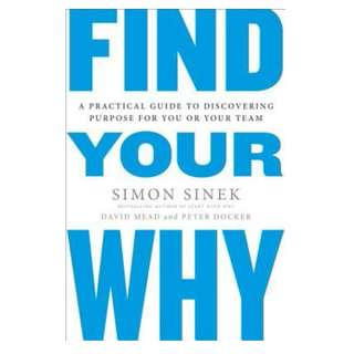 Ebook- Find Your Why: A Practical Guide to Discovering Purpose for You and Your Team