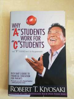 Why A students work for C students by Robert Kiyosaki
