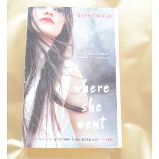Where She Went by Gale Foreman