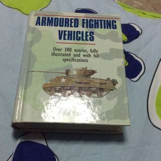 Armoured Fighting Vehicles- Over 300 Entries Fully Illustrated And With Full Specifications