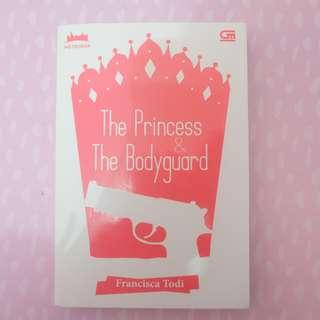 [FREE ONGKIR JABODETABEK] THE PRINCESS & THE BODYGUARD BY FRANCISCA TODI