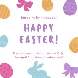 April 2 - Free Shipping METRO MANILA ONLY