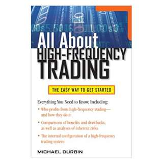All About High-Frequency Trading (All About Series) 1st Edition, Kindle Edition by Michael Durbin  (Author)