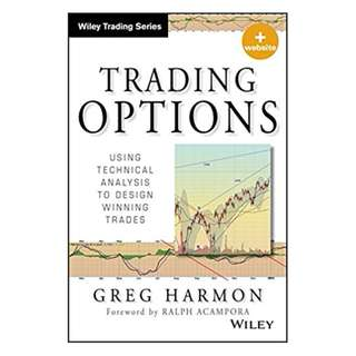 Trading Options: Using Technical Analysis to Design Winning Trades (Wiley Trading) 1st Edition, Kindle Edition by Greg Harmon  (Author)