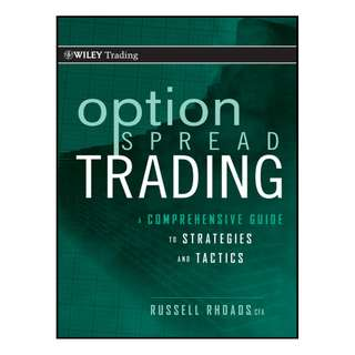 Option Spread Trading: A Comprehensive Guide to Strategies and Tactics (Wiley Trading) by Russell Rhoads