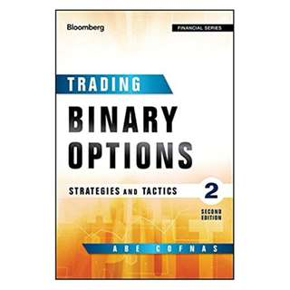Trading Binary Options: Strategies and Tactics (Bloomberg Financial) 2nd Edition, Kindle Edition by Abe Cofnas  (Author)