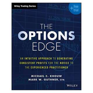 The Options Edge: An Intuitive Approach to Generating Consistent Profits for the Novice to the Experienced Practitioner (Wiley Trading) Kindle Edition by Michael C. Khouw  (Author), Mark W. Guthner (Author)