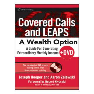 Covered Calls and LEAPS — a Wealth Option: A Guide for Generating Extraordinary Monthly Income (Wiley Trading) by Joseph R. Hooper & Aaron R. Zalewski
