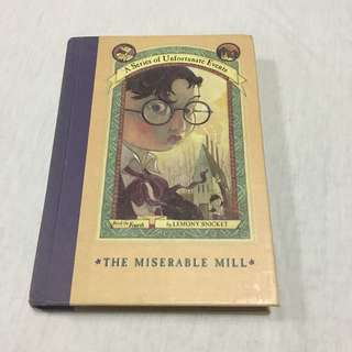 The Miserable Mill (Series of Unfortunate Events)  by Snicket, Lemony/ Helquist