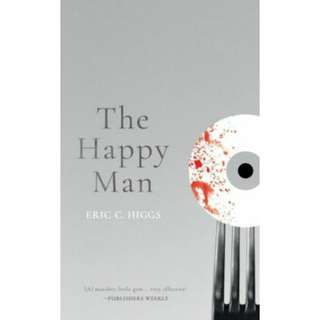 The Happy Man: A Tale of Horror by Eric C. Higgs