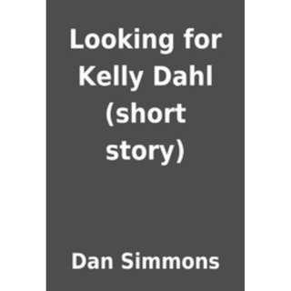 [eBook] Looking For Kelly Dahl - Dan Simmons