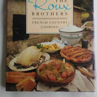 Roux Brothers French Country Cookbook