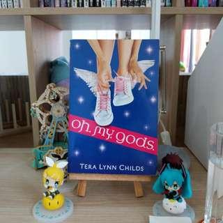 Oh. My. Gods. - Tera Lynn Childs