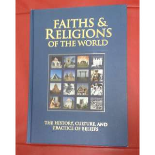 Rare Collection  -  Faiths & Religions Of The World  :  The History, Culture And Practice Of Beliefs