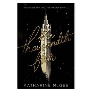 THE THOUSANDTH FLOOR (Katherine McGee)
