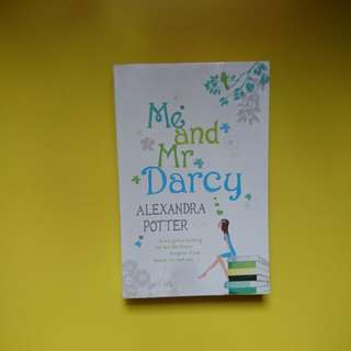Me And Mr Darcy by Alexandra Potter