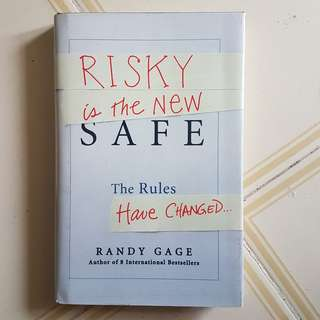Risky is the New Safe: The Rules Have Changed Randy Gage