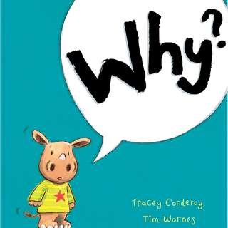 Why? by Tracey Corderoy, Tim Warnes Large Story Book