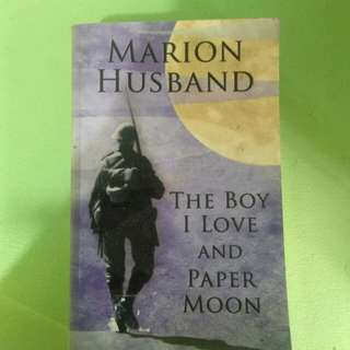 The Boy I Love and Paper Moon by Marion Husband