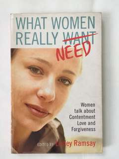 What Women Really Need by Lesley Ramsay