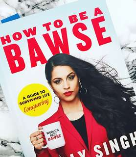 Lilly Singh : How To Be A Bawse