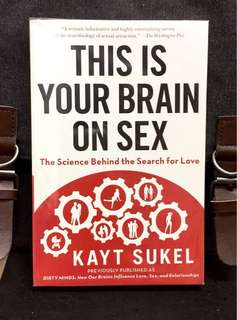 # Highly Recommended《Bran-New + How Our Brain Influence Love, Sex & Relationship》Kayt Sukel - THIS IS YOUR BRAIN ON SEX : The Science Behind the Search for Love