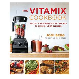 The Vitamix Cookbook: 250 Delicious Whole Food Recipes to Make in Your Blender Kindle Edition by Jodi Berg  (Author)