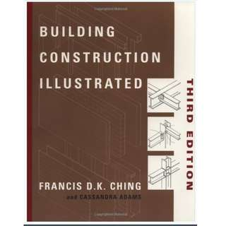 Building Construction Illustrated by Francis D.K. Ching (third edition) Paperback