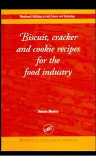 Biscuit, Cracker, and Cookie Recipes for the Food Industry