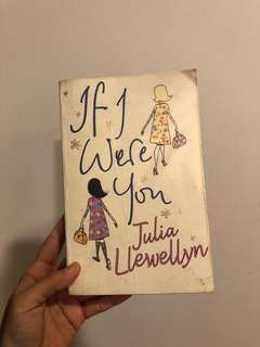 NOVEL IF I WERE YOU BY JULIA LLEWELLYN