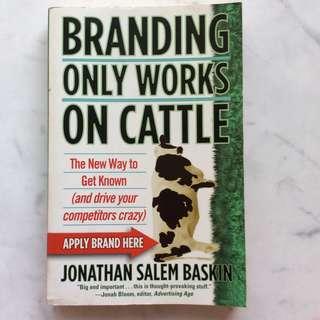 Branding only Works on Cattle by Jonathan Salem Baskin