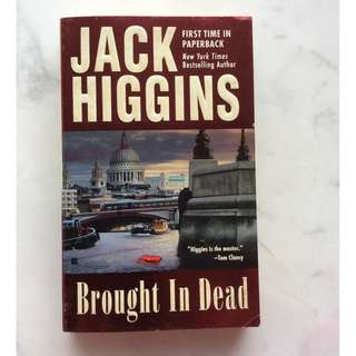 Brought in Dead by jack Higgins