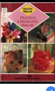 Practical And Decorative Origami (Creative Origami)
