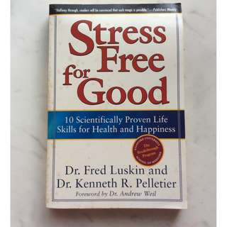 Stress Free for Good by Dr Fred Luskin and Dr Kenneth R. Pelletier