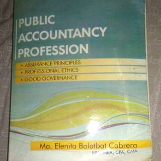 Book in Auditing Theory: Public Accountancy Profession: Assurance Principles, Professional Ethics, Good Governance BY: Cabrera