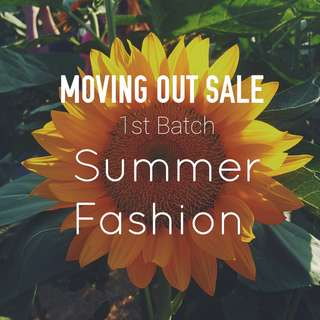 Moving Out Sale Batch 1: Summer Fashion