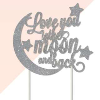 Love you to the moon and back Silver Glitters Cake Topper