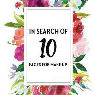 In Search  for 10 Faces to make up